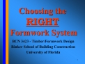 Choosing the RIGHT  Formwork System