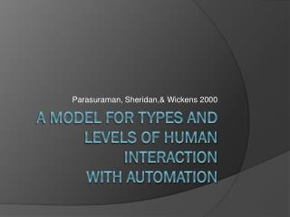 A Model for Types and Levels of Human Interaction with Automation