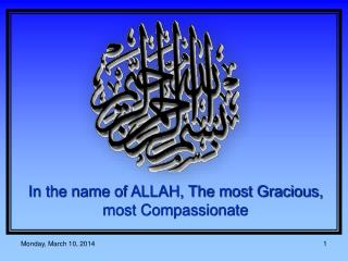 In the name of ALLAH, The most Gracious, most Compassionate
