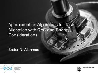 Approximation Algorithms for Task Allocation with  QoS  and Energy Considerations