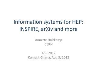 I nformation systems for HEP: INSPIRE,  arXiv and more