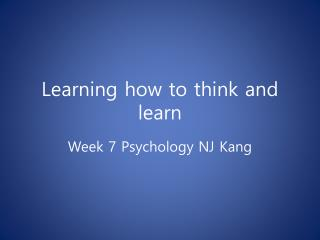 Learning how to think and learn
