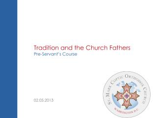 Tradition and the Church Fathers Pre-Servant's Course