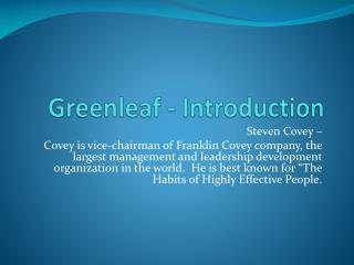 Greenleaf - Introduction