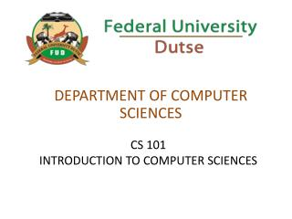CS 101  INTRODUCTION TO COMPUTER SCIENCES