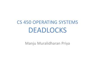 CS 450 OPERATING SYSTEMS DEADLOCKS