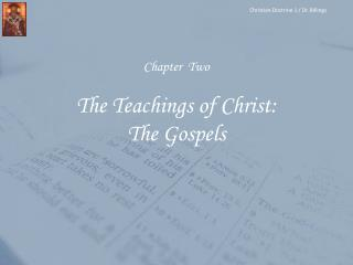 Chapter  Two The Teachings of Christ: The Gospels