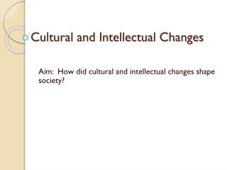 Cultural and Intellectual Changes
