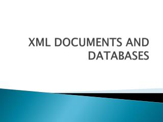 XML DOCUMENTS AND DATABASES