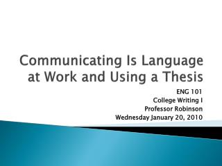 Communicating Is Language at Work and Using a Thesis