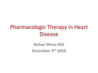 Pharmacologic Therapy in Heart Disease