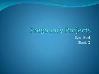 Pregnancy Projects