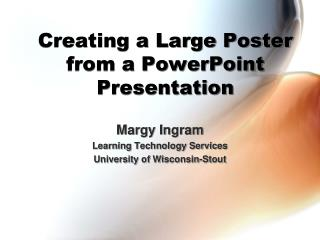 Creating a Large Poster from a PowerPoint Presentation
