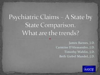 Psychiatric Claims – A State by State Comparison.   What are the trends?