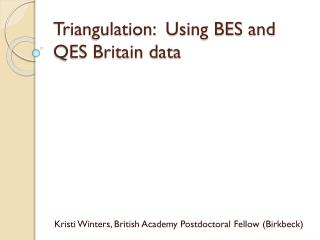 Triangulation:  Using BES and QES Britain data