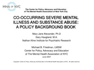 CO-OCCURRING SEVERE MENTAL ILLNESS AND SUBSTANCE ABUSE: A POLICY BACKGROUND BOOK