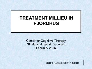 TREATMENT MILLIEU IN  FJORDHUS