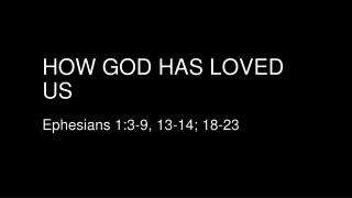 How God has Loved us