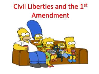 Civil Liberties and the 1 st  Amendment