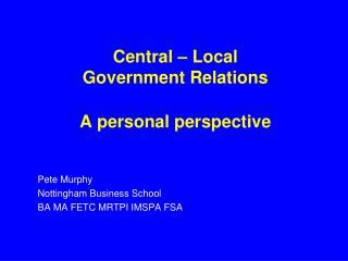 Central – Local  Government Relations A personal perspective