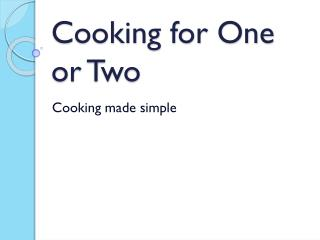 Cooking for One or Two