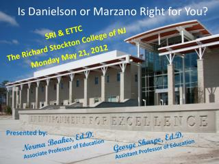 Is Danielson or  Marzano  Right for You?