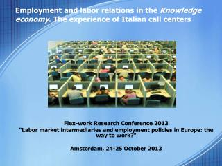 Employment and labor relations in the  Knowledge economy . The experience of Italian call centers