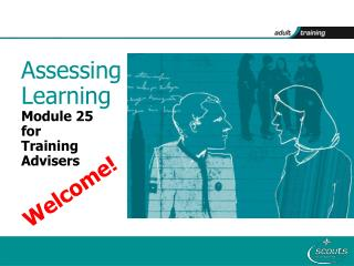 Assessing Learning Module 25 for  Training  Advisers