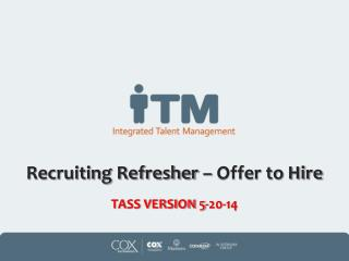 Recruiting Refresher – Offer to Hire TASS VERSION 5-20-14