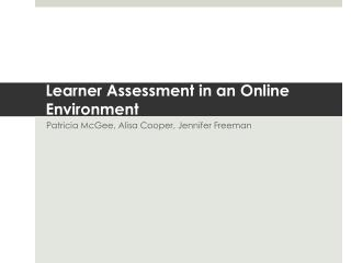 Learner Assessment in an Online Environment