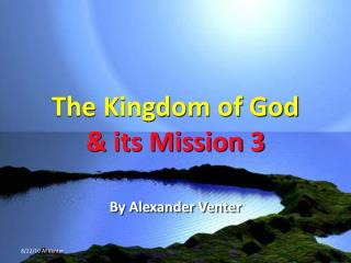 The Kingdom of God  & its Mission 3