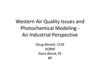 Western Air Quality Issues and Photochemical Modeling - An Industrial Perspective