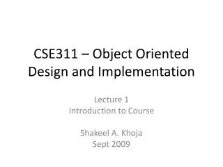 CSE311 – Object Oriented Design and Implementation