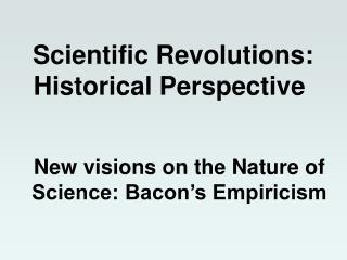 Scientific Revolutions: Historical Perspective