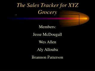 The Sales Tracker for XYZ Grocery