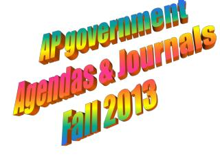 AP government Agendas & Journals  Fall 2013