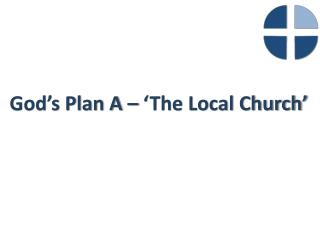 God's Plan A – 'The Local Church'