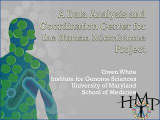 A Data Analysis and Coordination Center for the Human Microbiome Project