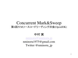 Concurrent Mark&Sweep 第 6 回 JVM ソースコードリーディングの会 (OpenJDK)