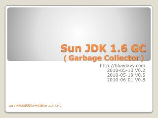 Sun  JDK 1.6 GC ( Garbage Collector )