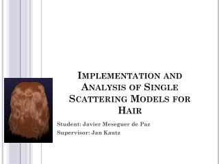 Implementation  and  Analysis  of Single  Scattering Models for Hair