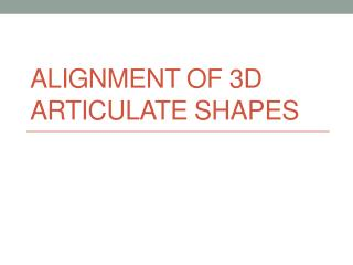 Alignment of 3D Articulate Shapes