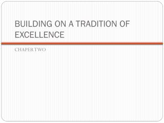 BUILDING ON A TRADITION OF EXCELLENCE