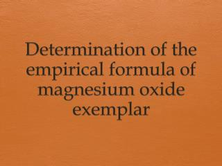 Determination of the empirical formula of magnesium oxide exemplar