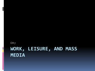 Work, Leisure, and Mass Media