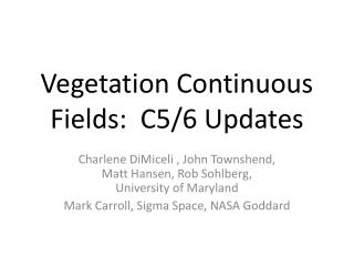 Vegetation Continuous Fields:  C5/6 Updates