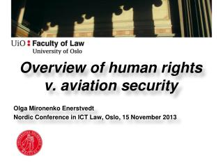 Overview of human rights  v.  aviation  security Olga  Mironenko Enerstvedt