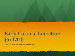 Early Colonial Literature (to 1700)