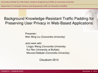 Presenter:  Wen Ming  Liu (Concordia  University) Joint work with: