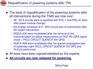 Requalification of powering systems after TS5